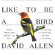 Book Review: What It's Like to Be a Bird by David Sibley